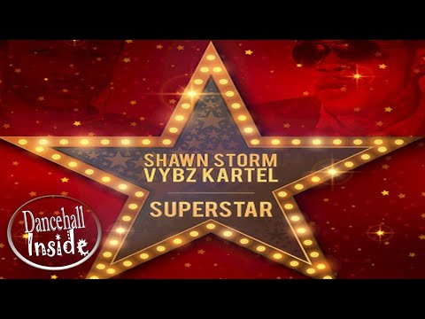 Shawn Storm Ft. Vybz Kartel - Superstar - September 2016