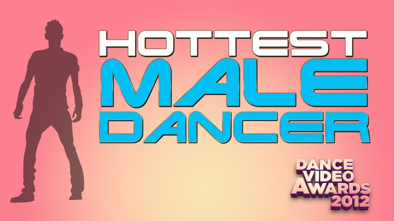 HOTTEST MALE DANCER 2012 - Dance Video Awards