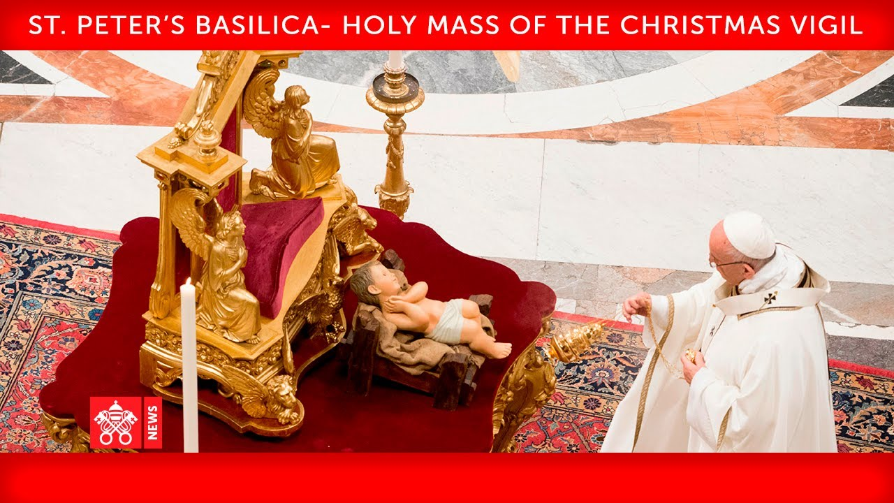 2021 Christmas Midnight Mass Forney Pope At Christmas Mass Jesus Comes As A Child To Make Us Children Of God Vatican News