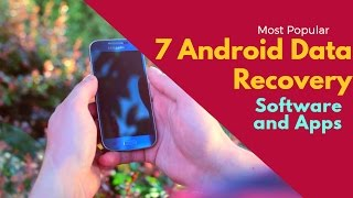 Most Popular 7 Android Data Recovery Software and Apps