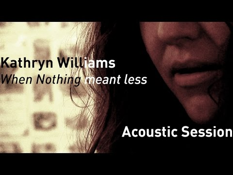 #720 Kathryn Williams - When Nothing meant less (Acoustic Session)