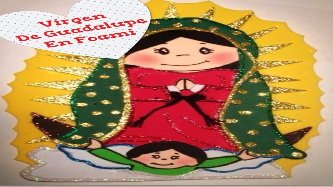 Virgen De Guadalupe En Foami - YouTube
