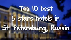 Top 10 best 5 stars hotels in St  Petersburg, Russia sorted by Rating Guests