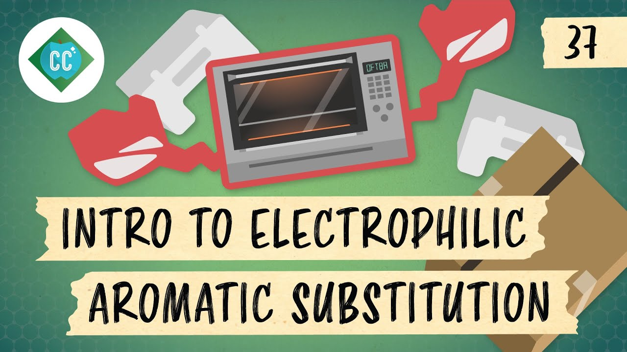 Download Intro to Electrophilic Aromatic Substitution: Crash Course Organic Chemistry #37
