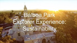 Virtual Explorer Experience: Balboa Park Sustainability Program