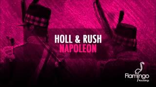 Holl & Rush - Napoleon (Original Mix) [Flamingo Recordings]