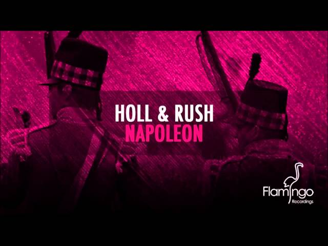 Holl & Rush - Napoleon (Original Mix) [Flamingo Recordings]