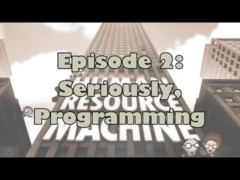 Human Ransource Machine - Episode 2 - Seriously, Programming