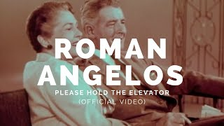 ROMAN ANGELOS: Please Hold The Elevator (Bot19v1)