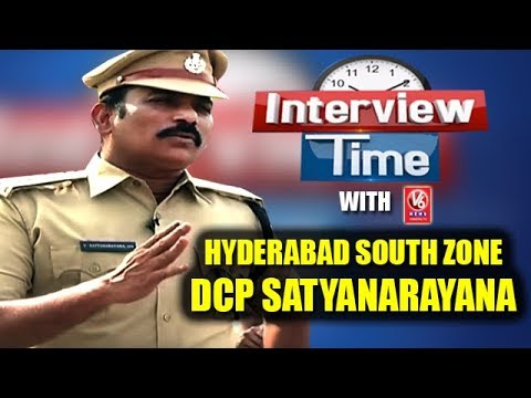 Interview Time With Hyderabad South Zone DCP Satyanarayana | V6 News