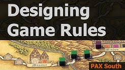 Designing Game Rules - PAX South 2016