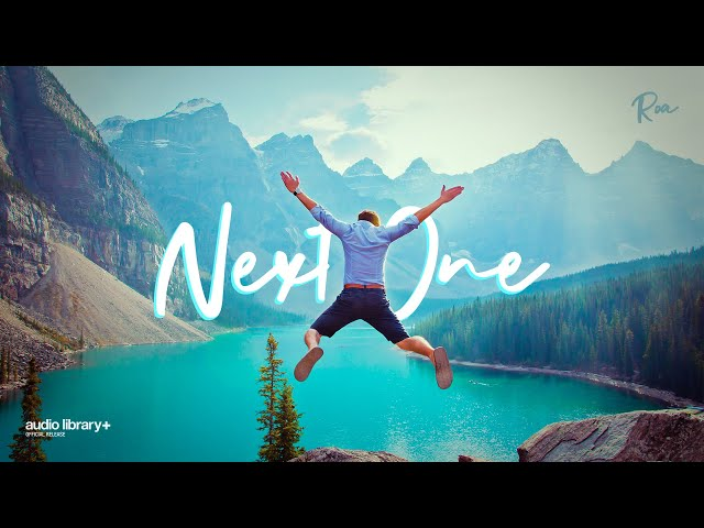 Next One - Roa [Audio Library Release] · Free Copyright-safe Music