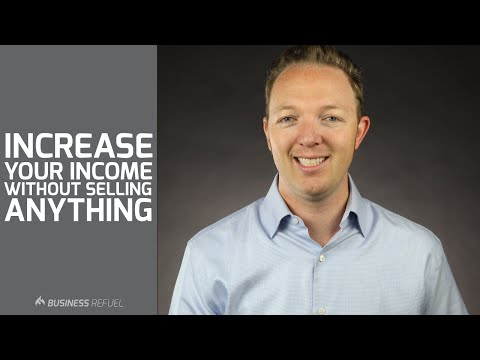 How to Increase Your Income Without Having to Sell Anything