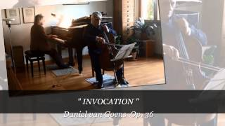 "Daniel van Goens ""INVOCATION  Op.36"" violoncello e pianoforte"