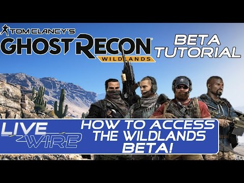 How To Access the Ghost Recon Wildlands Beta - A Guide to Sign Up for the Wildlands Beta