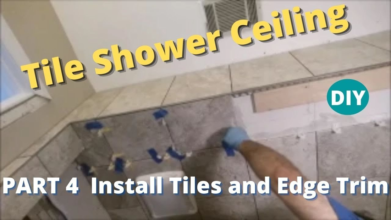 How To Tile A Shower Ceiling Part 4 Finish Installing The Tiles On A Ceiling Youtube