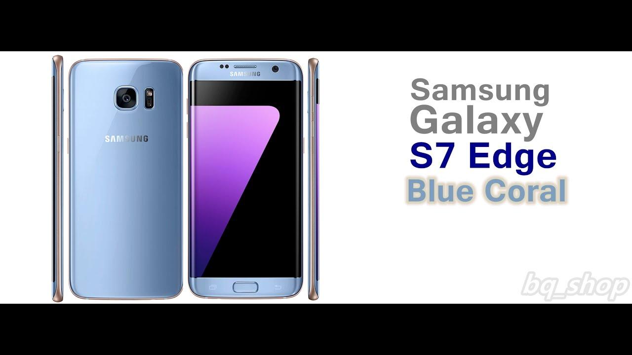 Samsung Galaxy S7 Edge G935s 64gb Blue Coral Open Box Youtube 32 Gb Smartphone