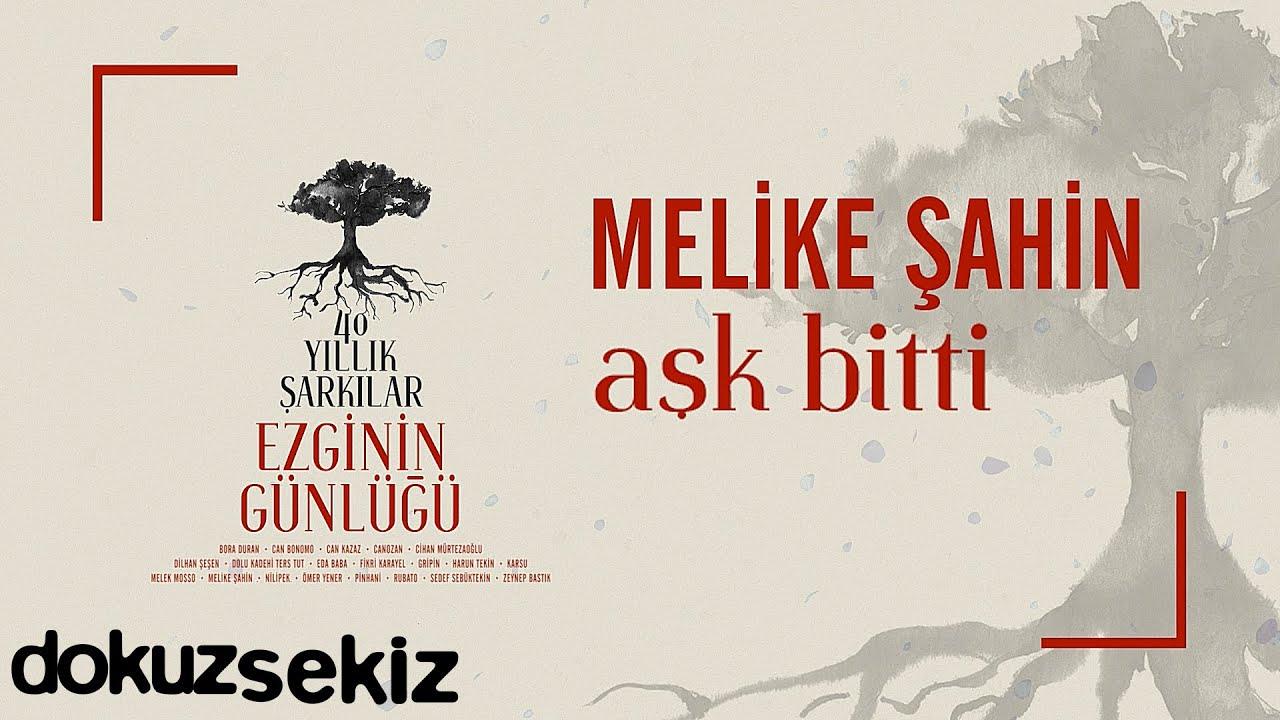 Melike Şahin - Aşk Bitti (Ezginin Günlüğü 40 Yıllık Şarkılar) (Official Audio)