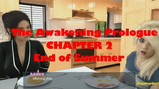 The Awakening Prologue - CHAPTER 2 - End of Summer #2