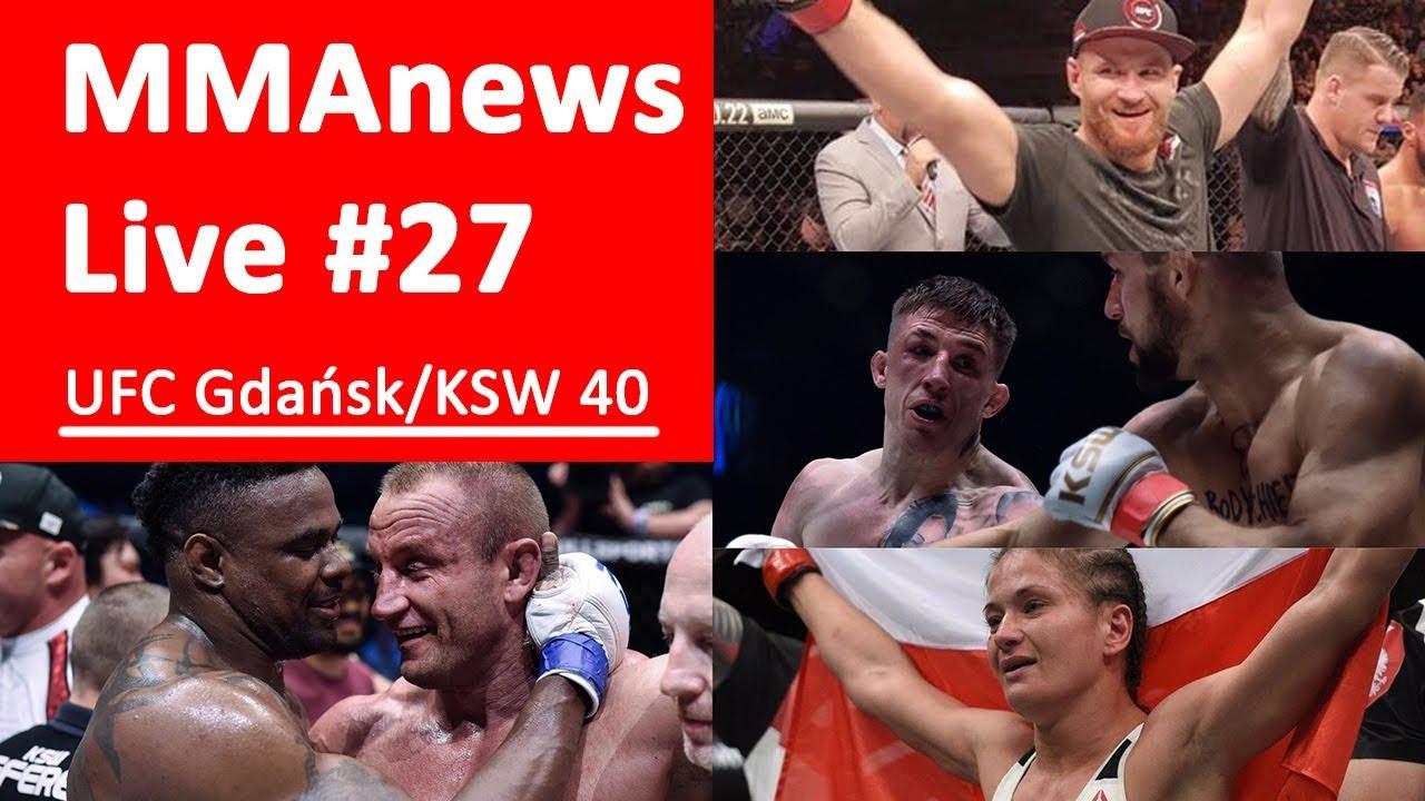 MMAnews Live #27 – podsumowanie UFC Gdańsk i KSW 40