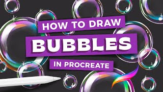 How to Draw Buḃbles in Procreate // Painterly Soap Bubble Tutorial