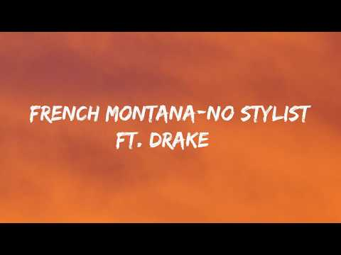 French Montana-No Stylist ft. Drake (Lyrics)