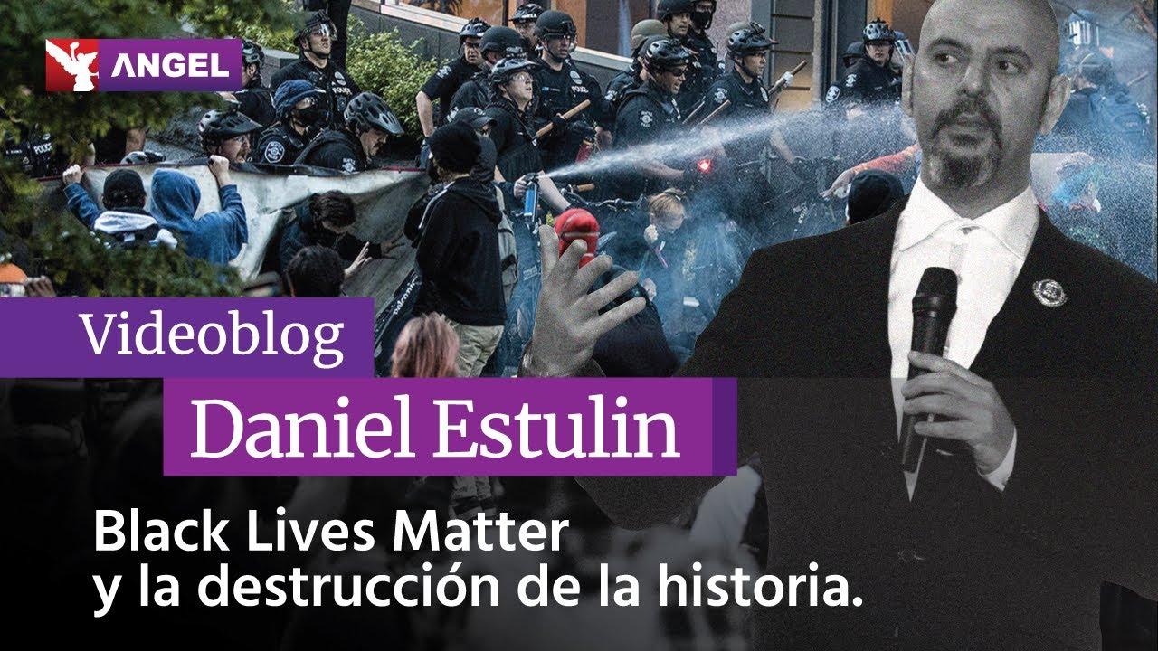 Black Lives Matter y la destrucción de la historia - Daniel Estulin