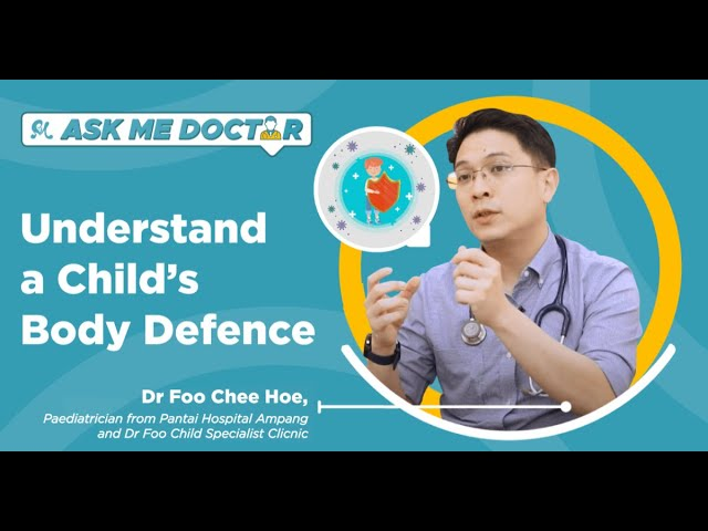 Understand A Child's Body Defence | Ask Me Doctor Season 2