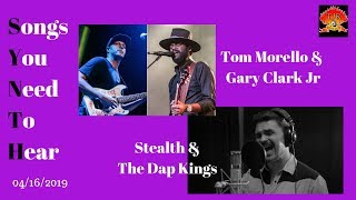 New Track recommendations Tom Morello, Gary Clark Jr, Stealth, &amp The Dap Kings