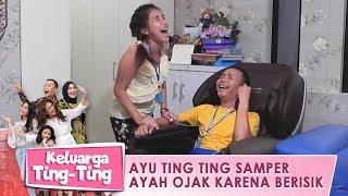 Ayu Ting Ting Samper Ayah Ojak Karena Berisik - Keluarga Ting Ting (5/4) PART 1