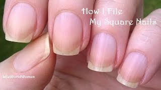How To File SQUARE NAILS - NAIL CARE Update / LifeWorldWomen