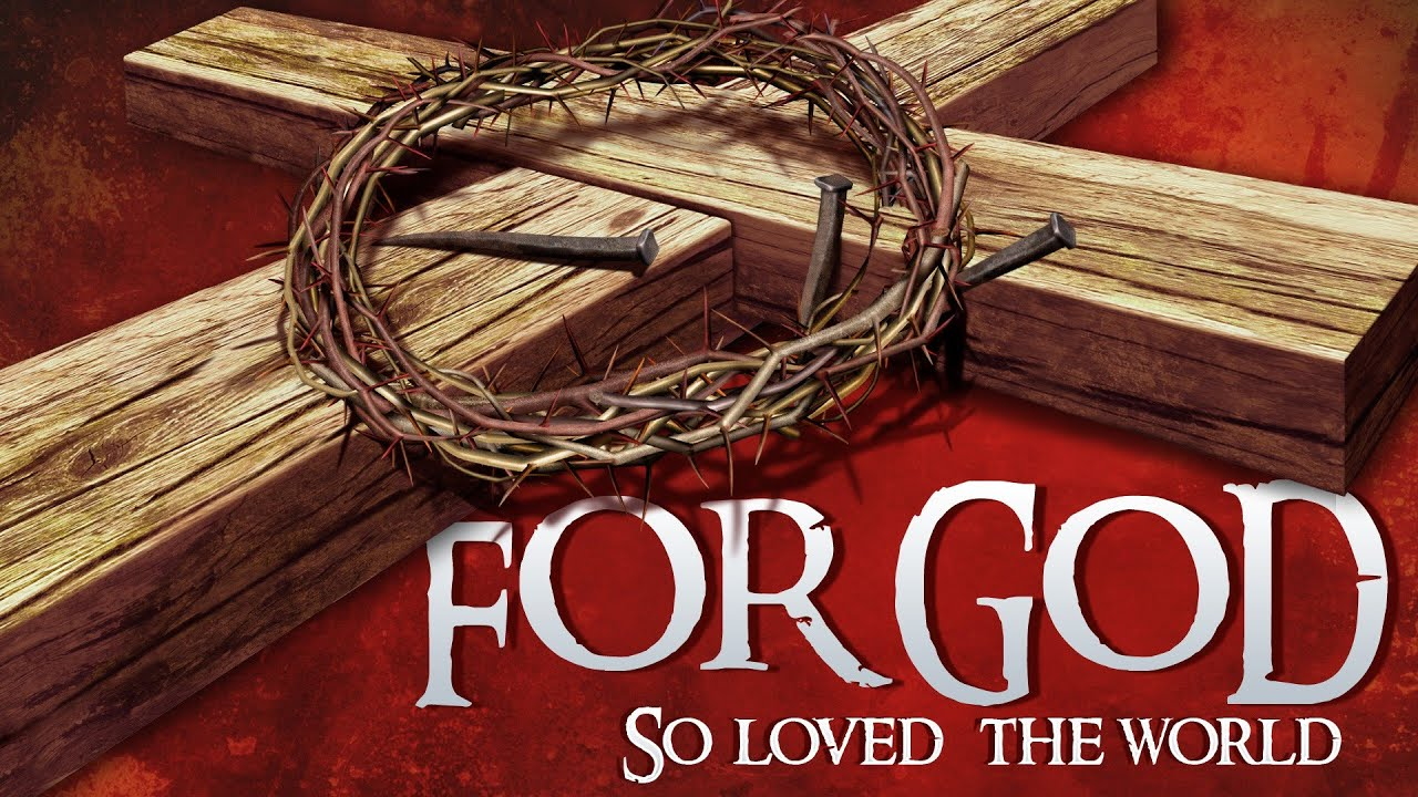 Message of the Cross 1: For God So Loved the World - YouTube