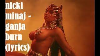 "Nicki Minaj - Ganja Burn "" Officiel Lyrics Music Video """