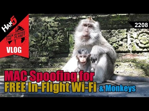 MAC Spoofing for Free in-flight Wi-Fi (and monkeys) - Hack Across The Planet - Hak5 2208