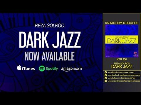 Reza golroo dark jazz karmic power records house for Dark house music
