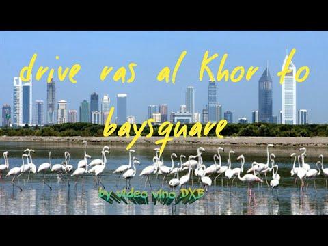 DRIVE RAS AL KHOR TO BAY SQUARE | BY VIDEO VINO DXB