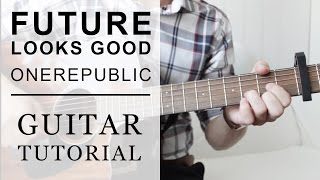 OneRepublic - Future Looks Good FAST Guitar Tutorial | EASY Chords