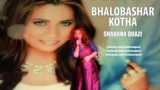 Shahana Quazi - Bhalobashar Kotha (Official Video)