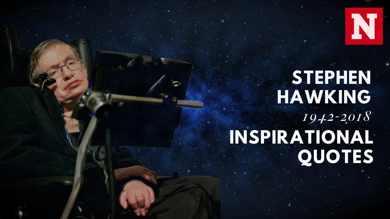 Stephen Hawkings Inspiring Quotes About Life And The Universe Youtube