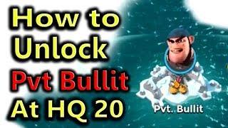 How To Unlock Pvt Bullit At Hq 20 (Hero Troop)  Boom Beach
