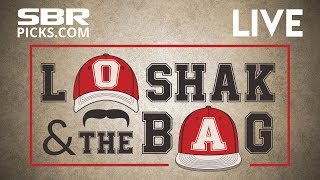Loshak and The Bag | Free Picks Today For Monday's SBR Odds - LIVE!