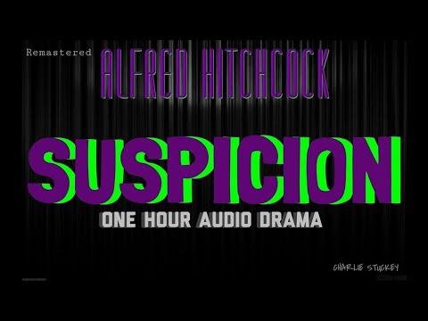 SUSPICION Alfred Hitchcock: One Hour Audio Drama / Classic Radio Theatre