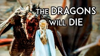 ASOIAF Theory: Why The Dragons Must Die