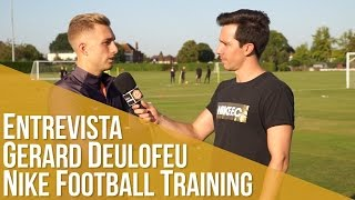 Entrevista Gerard Deulofeu Nike football Training