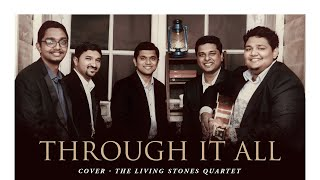 THROUGH IT ALL (Andraé  Crouch - COVER)| THE LIVING STONES QUARTET