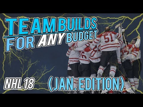 NHL 18 HUT | ANY BUDGET TEAM BUILDS - January Edition
