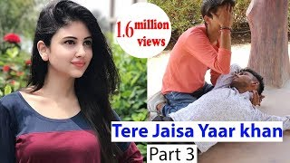 Tere jaisa yaar khan //  part 3 //  HEART TOUCHING FRIENDSHIP STORY  //    DIL SE HANDSOME