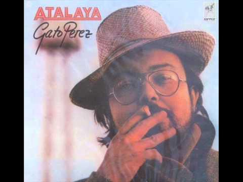 Gato Pérez - Atalaya [1981] | Álbum completo