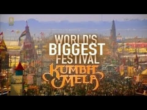 Kumbh Mela - World's Biggest Hindu Festival  Documentary by National Geographic Channel, 720p HD