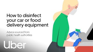 Health and Safety Advice: How to Disinfect Your Car or Food Delivery Equipment | Uber